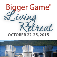 Bigger Game Living Retreat - Silver Bay, NY